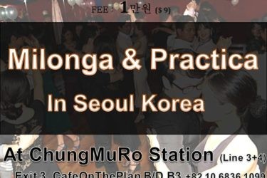 Seoul Tango Oneday Trial Class & Milonga y Practica in Our 2 Clubs [MyonDong – DongDaeMun & KangNam Station Boundary] on every TUE , WED, SAT